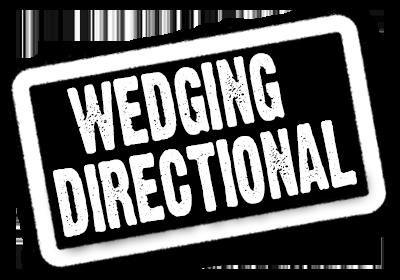 Wedging / Directional Bit